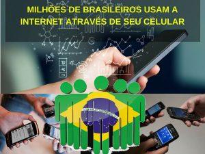 La mayoría de los brasileños acceden a internet por medio de sus teléfonos celulares