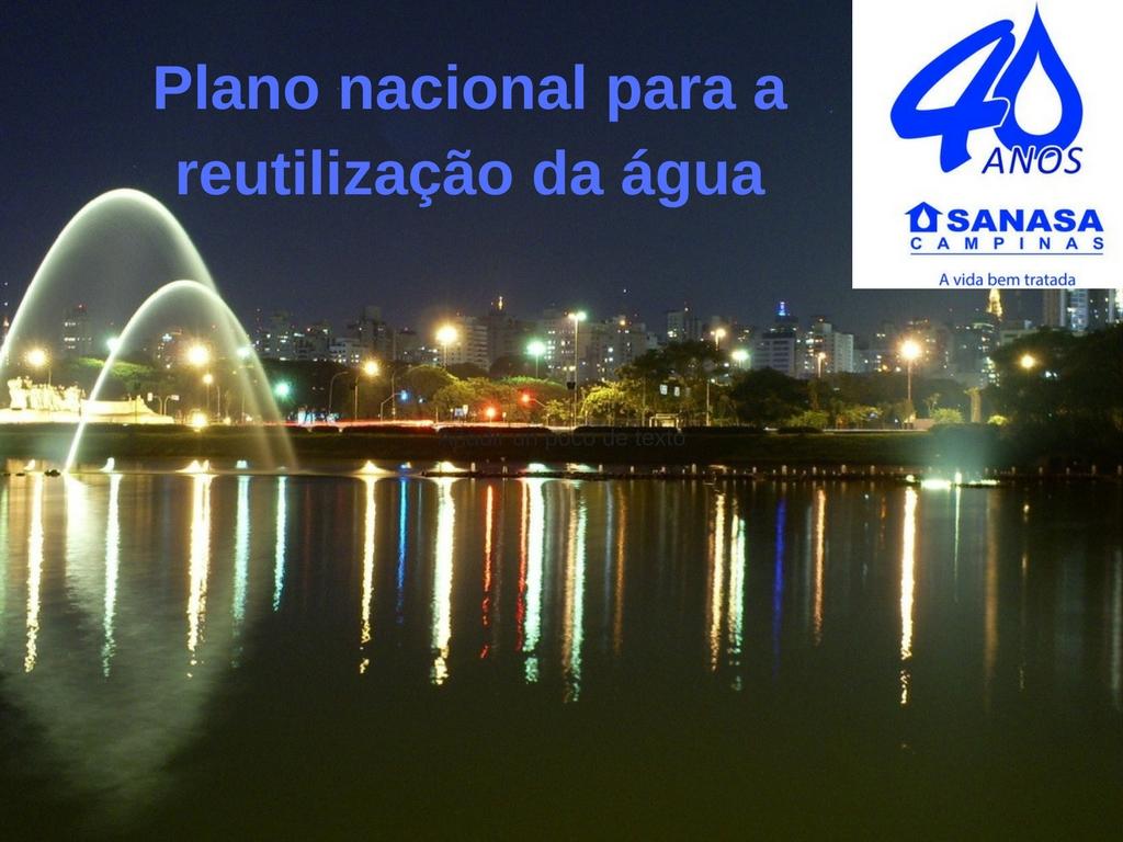 Plano nacional Sanasa para 40 anos reutilização da água