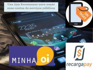 Conhe¡a mais sobre Oi e pague suas contas com App Recargapay