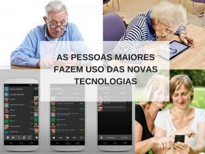 As pessoas maiores fazem uso das novas tecnologias