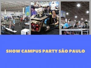 show Campus Party São Paulo