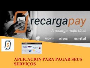 Aplicacion para pagar seus serviços