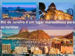 A cidade d Rio de Janeiro é um paraiso para os turistas