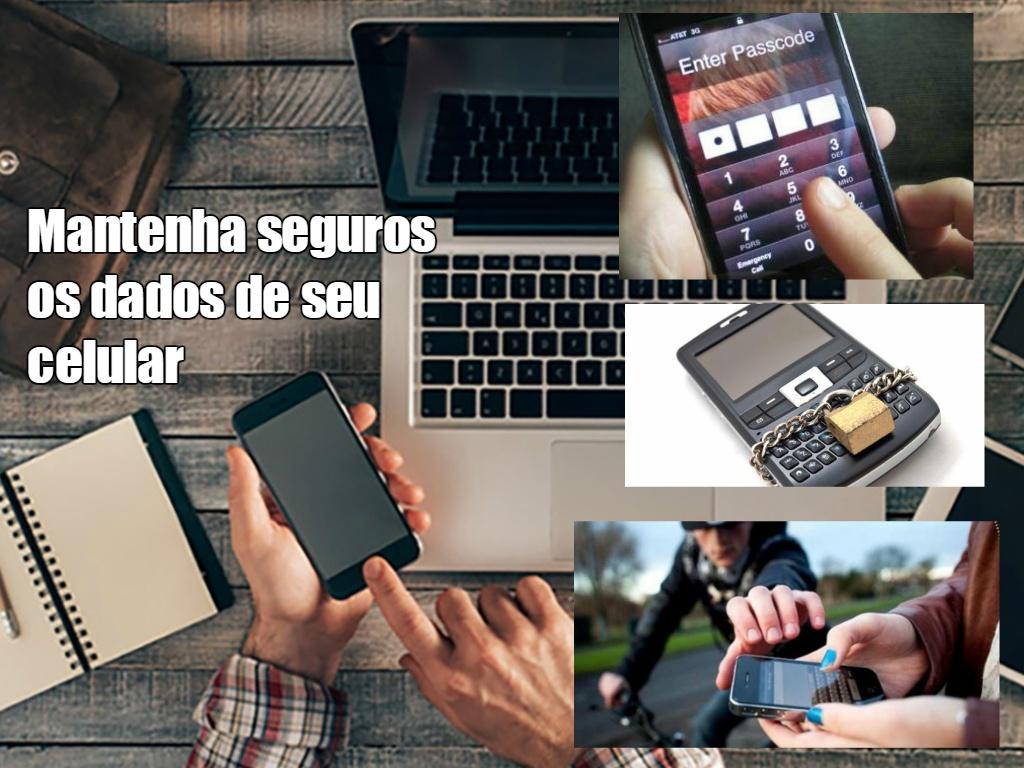 Mantenha seguro os dados de seu celular