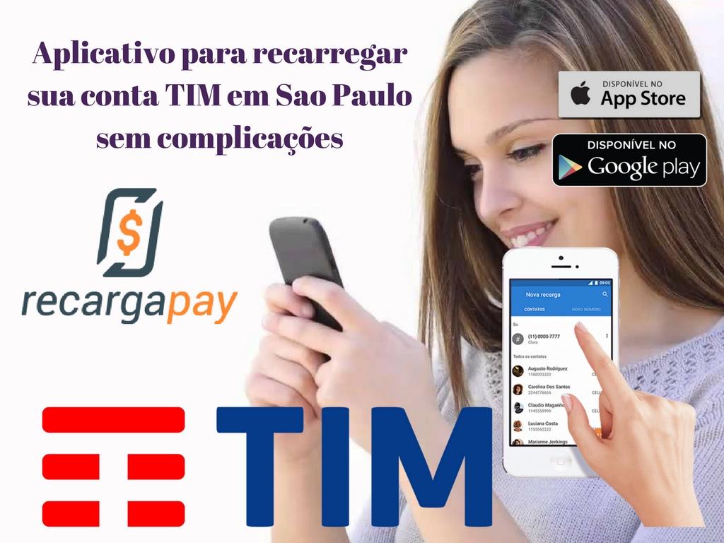 Aplicativo para recarregar sua conta TIM em Sao Paulo sem complicações
