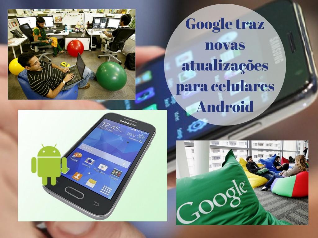 Google traz novas atualizações para celulares Android