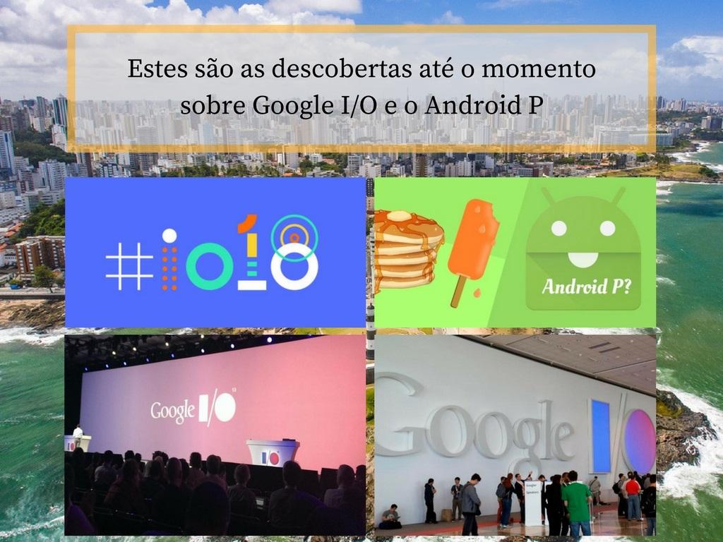 Google IO e Android P