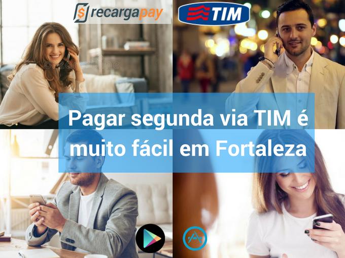 Pague segunda via TIM com nossa app em Fortaleza