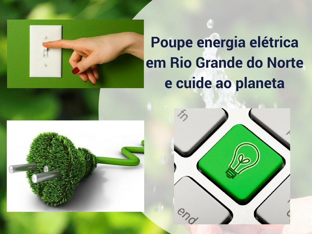 Poupe energia elétrica em Rio Grande do Norte