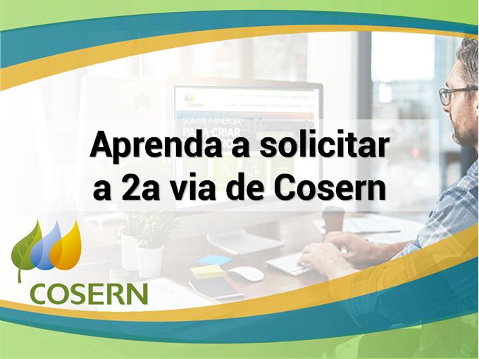 Aprenda a solicitar a segunda via de Cosern