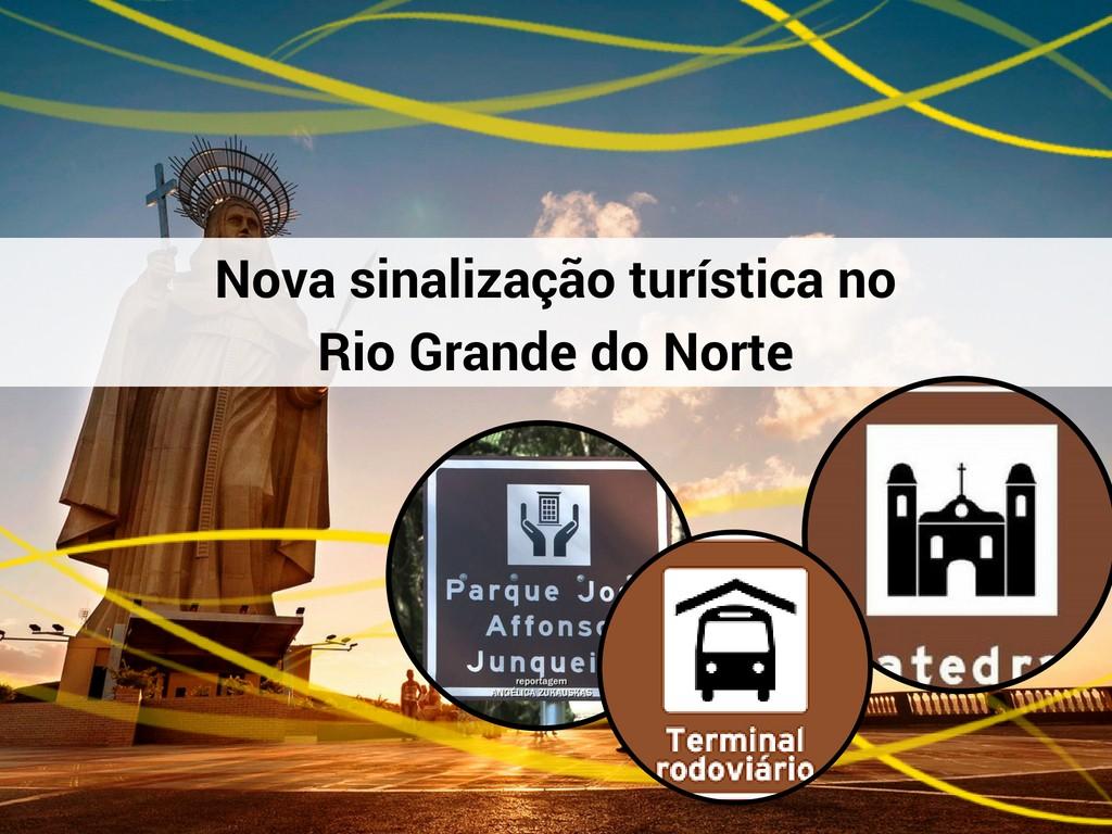 Nova sinalização turística em RN