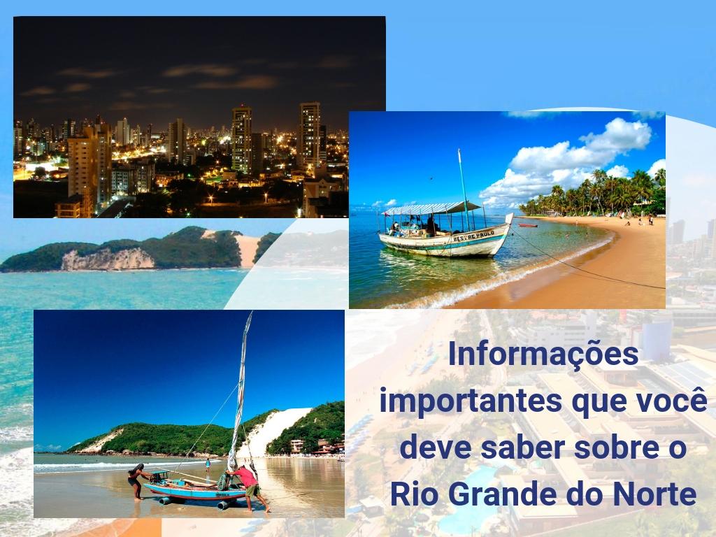 Informações importantes que você deve saber sobre o Rio Grande do Norte