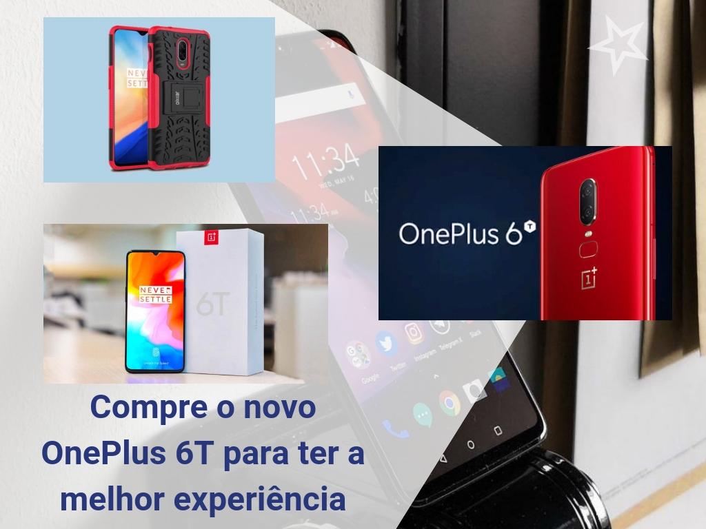 Compre o novo OnePlus 6T para ter a melhor experiência