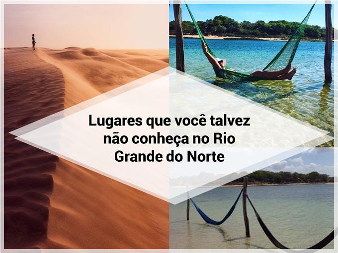 Lugares que você talvez não conheça no Rio Grande do Norte