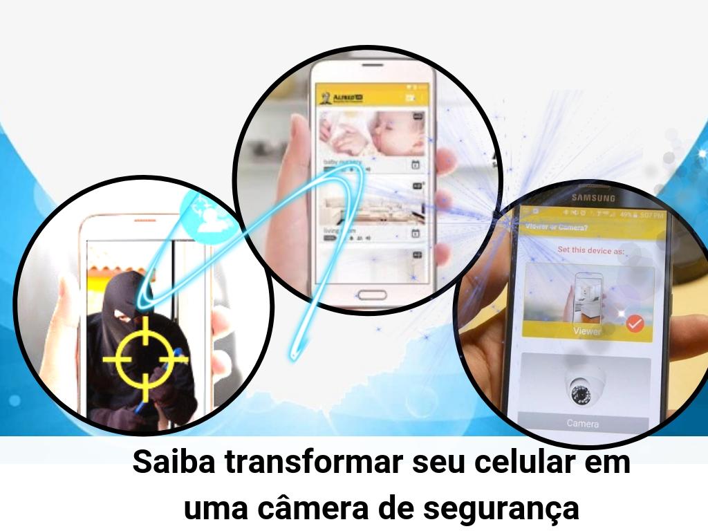 Aprenda a transformar seu celular antigo em uma câmera de segurança