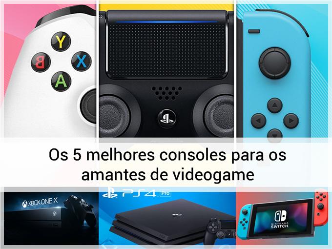 Os 5 melhores consoles para os amantes de videogame