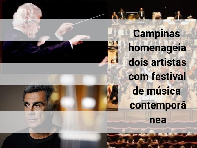 Campinas homenageia dois artistas com festival de música contemporânea