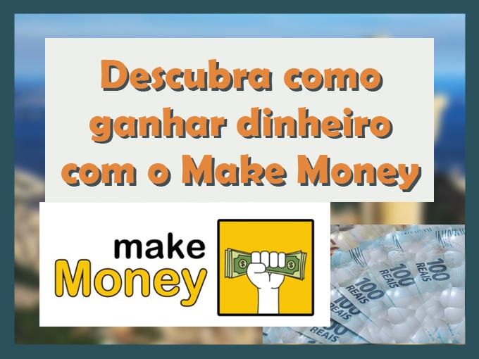 Descubra como ganhar dinheiro com o Make Money