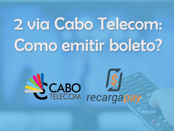 2 via Cabo Telecom: Como emitir boleto?