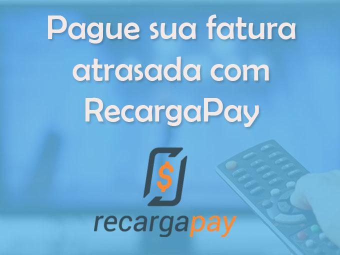 Pague sua fatura atrasada com RecargaPay