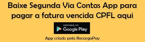 Baixe Segunda Via Contas App para pagar a fatura vencida CPFL aqui