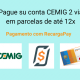 Pague su conta CEMIG 2 via em parcelas de até 12x